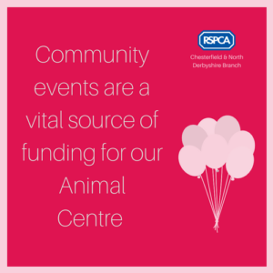 Community events are a vital source of funding for our Animal Centre